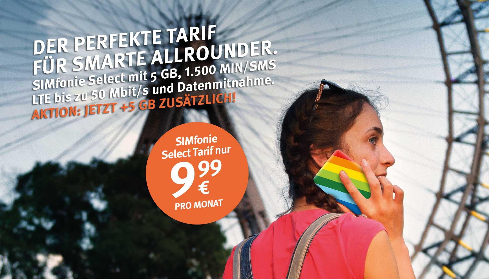 Der perfekte Tarif für smarte Allrounder - SIMfonie Select Tarif nur € 9,99 pro Monat